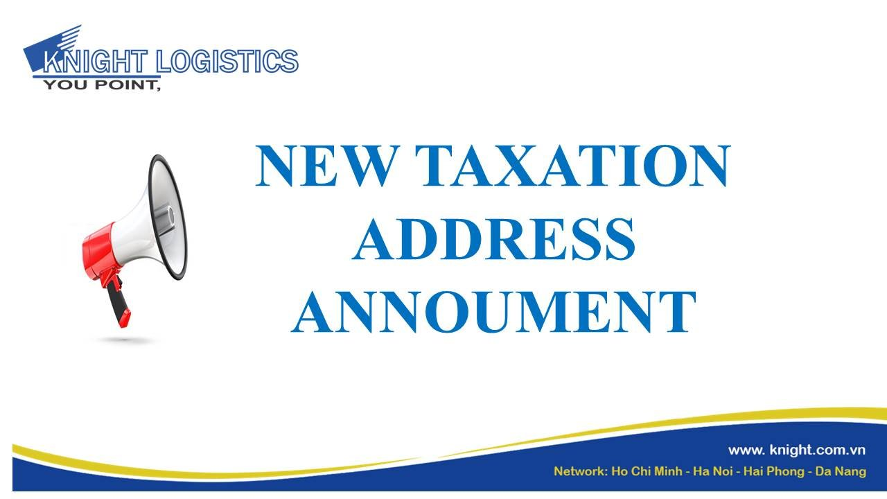 NEW TAXATION ADDRESS ANNOUMENT